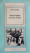 ROBERTO ALONGE EPOPEA BORGHESE NEL TEATRO DI IBSEN GUIDA 1983