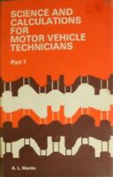 Science and Calculations for Motor Vehicle Technicians: Pt. 1 (Motor vehicle ser