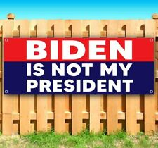 BIDEN IS NOT MY PRESIDENT Advertising Vinyl Banner Flag Sign MAGA TRUMP