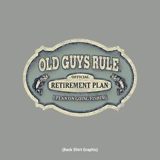 """OLD GUYS RULE """" RETIREMENT PLAN """"  I PLAN ON GOING FISHING """" BOAT TACKLE S/S L"""