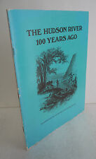The HUDSON RIVER 100 YEARS AGO from Art Journals of 1875, 1983 Illustrated