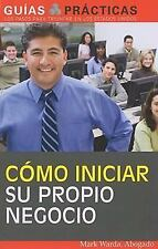 Como iniciar su propio negocio: (How to start your own business) (Guia-ExLibrary