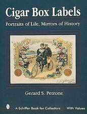 Cigar Box Labels : Portraits of Life, Mirrors of History with 530 color photos