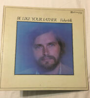 Be Like Your Father By Fisherfolk Christian Folk FF1058 1979 Religious