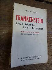 frankenstein  l'âge d'or ou la fin du monde par jean Nocher - dédicacé