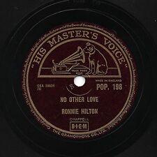 UK #1 1956 RONNIE HILTON 78  NO OTHER LOVE / ALL BEEN DONE BEFORE  HMV POP198 E-