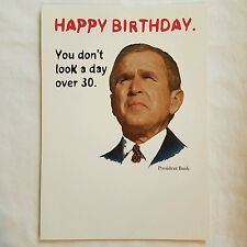 George W Bush Presidential Birthday Card Joke Political Funny
