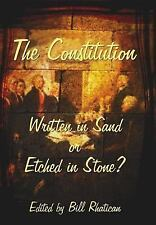 The Constitution : Written in Sand or Etched in Stone? (2006, Paperback)