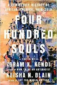 Four Hundred Souls: A Community History of African America, 1619-2019, Hardcover