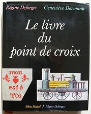 Le livre du Point de Croix Régine DEFORGES & G DORMANN éd Albin Michel 1986