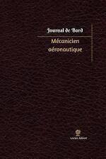 Journal/Carnet de Bord: Mécanicien aéronautique Journal de Bord : Registre,...