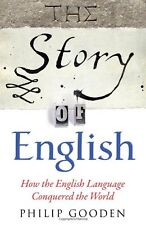 The Story of English: How the English language conquered the world by Philip Goo