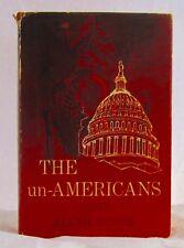 The Un-Americans by Alvah Cecil Bessie 1957, 1st ed McCarthy Blacklist author
