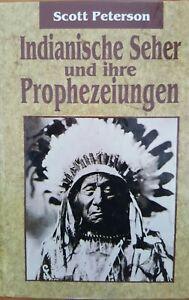 Scott Peterson – Indianische Seher und ihre Prophezeiungen.