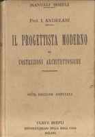 IL PROGETTISTA MODERNO DI COSTRUZIONI ARCHITETTONICHE I. Andreani 1930 Hoepli