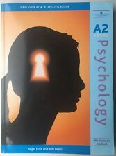 A2 Psychology 2009 AQA A Specification, by Nigel Holt and Rob Lewis