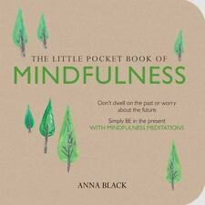 The Little Pocket Book of Mindfulness: Don't dwell on the past or worry about th
