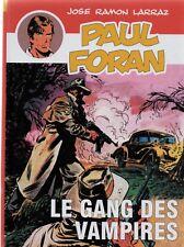 Paul FORAN n°5. LE GANG DES VAMPIRES. Tirage limité Le Passage 2016.