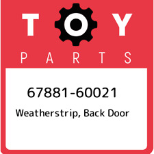 67881-60021 Toyota Weatherstrip, back door 6788160021, New Genuine OEM Part