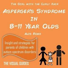 Asperger's Syndrome in 8-11 Year Olds : By the Girl with the Curly Hair: By R...