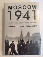 Moscow 1941 : A City and Its People at War by Rodric Braithwaite 2006, 1st Ed.