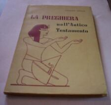 LA PREGHIERA NELL'ANTICO TESTAMENTO Giovanni Rinaldi 1961 Pontificia ed. Daverio