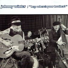 CD - JOHNNY WINTER - Hey, Where's your brother?