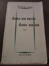Françoise Sagan: dans un mois dans un an/ Julliard