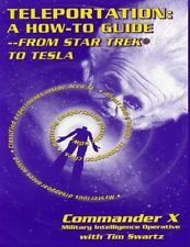 Teleportation How to Guide : From Star Trek to Tesla, Swartz, Tim R., X, Command