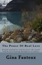 The Power of Real Love : If God Touched Us by His Love, the Results Will Be...