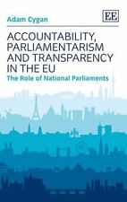 Accountability, Parliamentarism and Transparency in the EU: The Role of National
