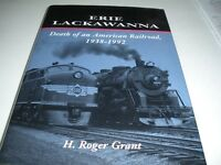Erie Lackawana Death Of An American Railroad 1938-1992 H. Roger Grant Signed by