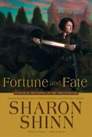 Fortune and Fate by Sharon Shinn (First Edition, 2008, Hardcover)