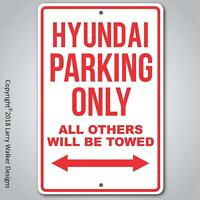 Hyundai  Parking only Aluminum sign with All Weather UV Protective Coating
