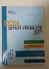 Franco Orlandino - ECDL senza Problemi XP - Para Mond 2009 Syllabus 5.0 ATLAS