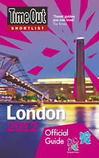Time Out Shortlist London 2012: Official travel guide to the London 2012 Olympic