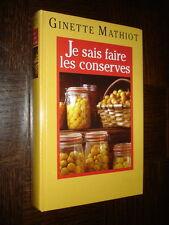 JE SAIS FAIRE LES CONSERVES - Ginette Mathiot 1999