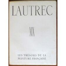 LAUTREC de Gilles de la TOURETTE Trésors de la Peinture Edit. Albert SKIRA 1938