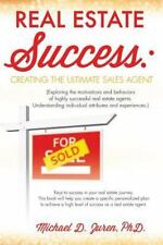 Real Estate Success : Creating the Ultimate Sales Agent by Michael D. Zuren...