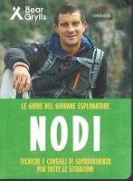 Bear Grylls: Nodi ed. Gremese NUOVO SCONTO 50% B05