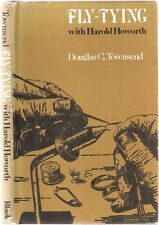 Fly Tying with Harold Howorth by Douglas C Townsend 1st edt 1980 pub A & C Black