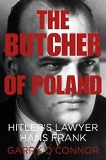 The Butcher of Poland: Hitler's Lawyer Hans Frank  VeryGood