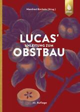 Lucas' Anleitung zum Obstbau von Manfred Büchele (2018, Gebundene Ausgabe)