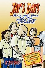 NEW Jay's Days Rise and Fall of the Pasta Shop Lothario by Jason Marcy