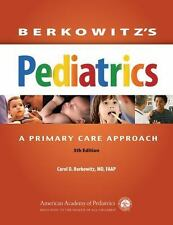 Berkowitz's Pediatrics: a Primary Care Approach by MD, FAAP, Carol D...
