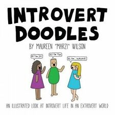 Introvert Doodles: An Illustrated Look at Introvert Life in an Extrovert World by Maureen Marzi Wilson (Hardback, 2016)