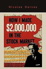How I Made $2,000,000 in the Stock Market by Nicolas Nicolas Darvas (2011,...