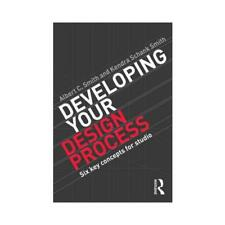 Developing Your Design Process by Albert C Smith (author), Kendra Schank Smit...