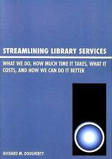 Streamlining Library Services: What We Do, How Much Time It Takes, What It Costs