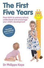The First Five Years: From birth to primary school, understand and encourage you
